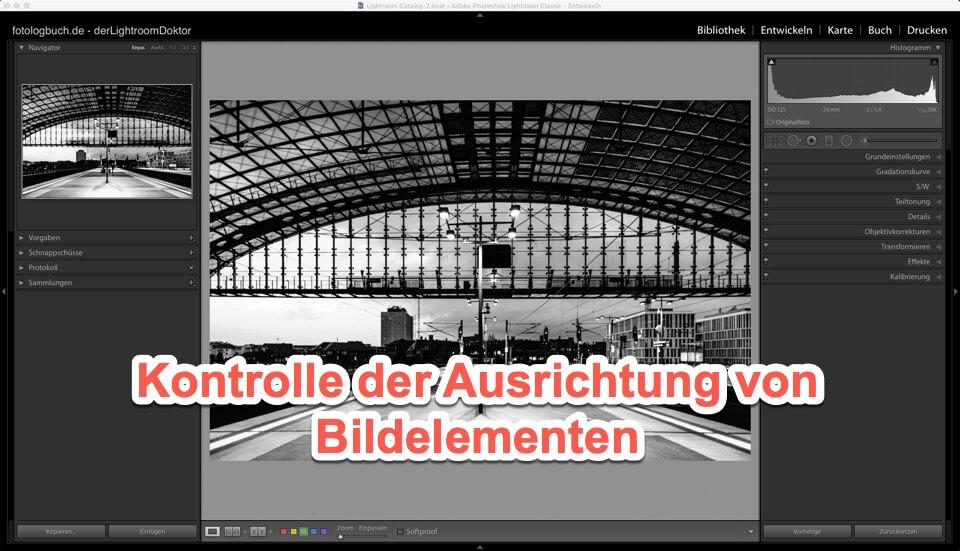 Lightroom - Quicktipp - Kontrolle der Ausrichtung von Bildelementen, (Foto copyright - Frank Weber - Berlin - fotologbuch.de)