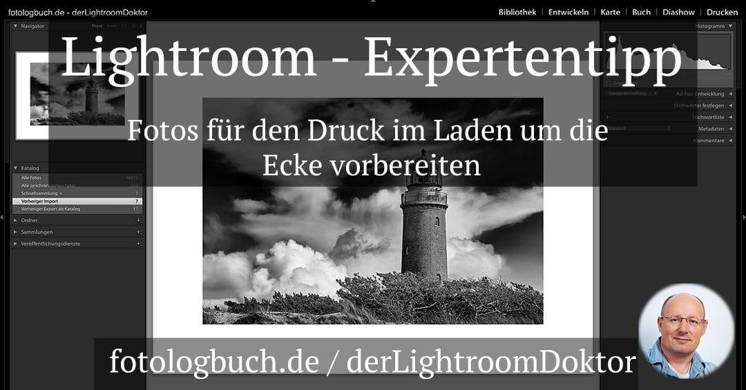 Lightroom Expertentipp – Das Drucklayout für den Laden um die Ecke vorbereiten
