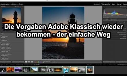 Lightroom Quicktipp – Die Vorgaben Adobe Klassisch wieder bekommen – der einfache Weg
