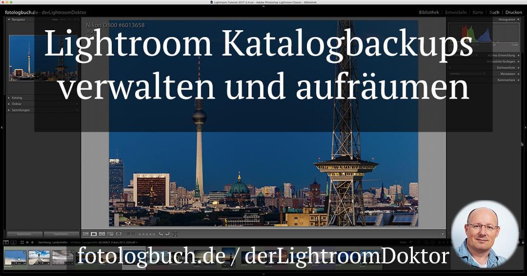 Lightroom Expertentipp - Lightroom Katalogbackups verwalten und aufräumen, (Foto copyright - Frank Weber - Berlin - fotologbuch.de)
