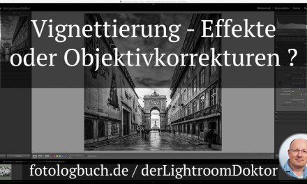Lightroom Expertentipp – Vignettierung – Objektivkorrekturen oder Effekte?