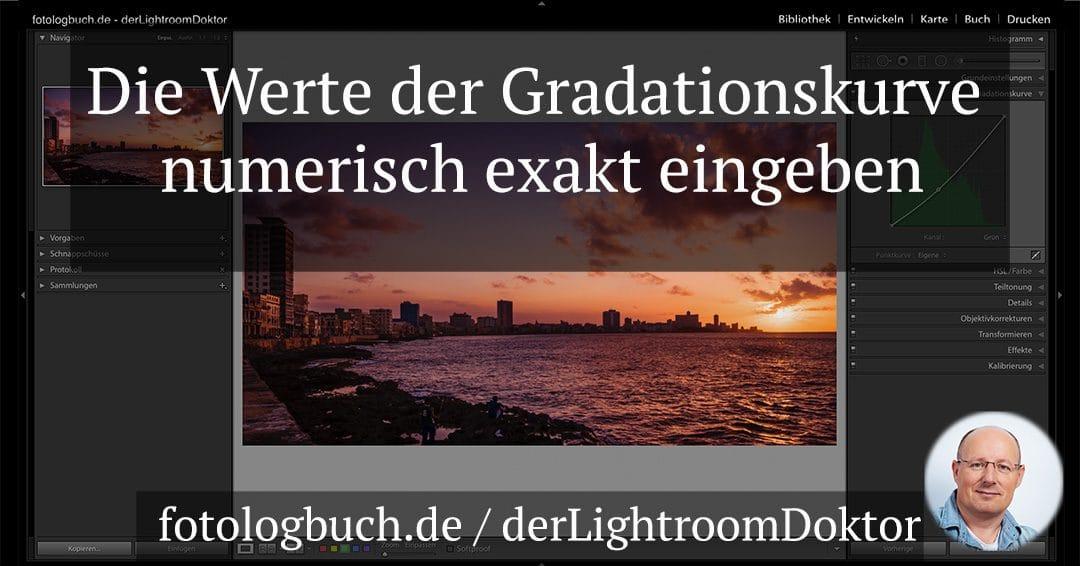Lightroom Expertentipp – Die Werte der Gradationskurve numerisch exakt eingeben
