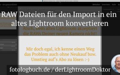 Lightroom Tutorial - RAW Dateien für den Import in ein altes Lightroom konvertieren,(Foto copyright - Frank Weber - Berlin - fotologbuch.de)