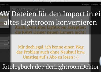 Lightroom Tutorial – RAW Dateien für den Import in ein altes Lightroom konvertieren