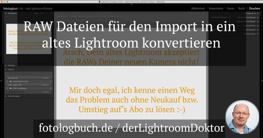 Lightroom Tutorial - RAW Dateien für den Import in ein altes Lightroom konvertieren,(Foto copyright - Frank Weber - Berlin - fotologbuch.de)