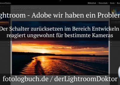 Lightroom Reset Entwicklung – Adobe wir haben ein Problem
