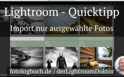 Lightroom Quicktipp - Import von Fotos - nur ausgewählte Fotos, (Foto copyright - Frank Weber - Berlin - fotologbuch.de)
