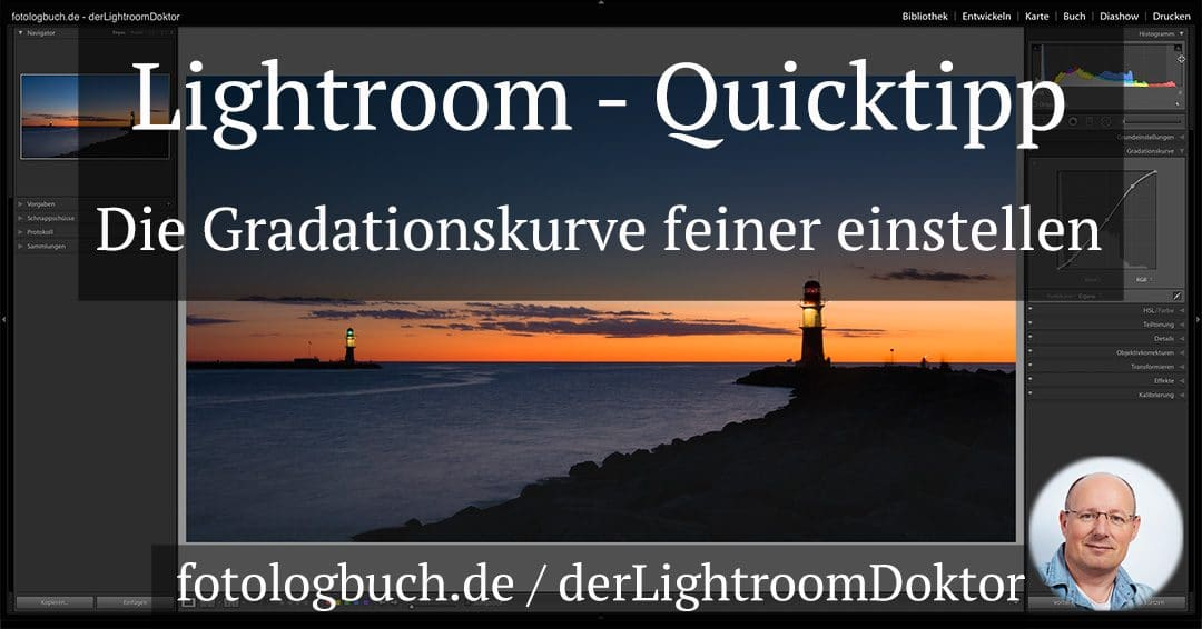 Lightroom Quicktipp – Die Gradationskurve feiner einstellen