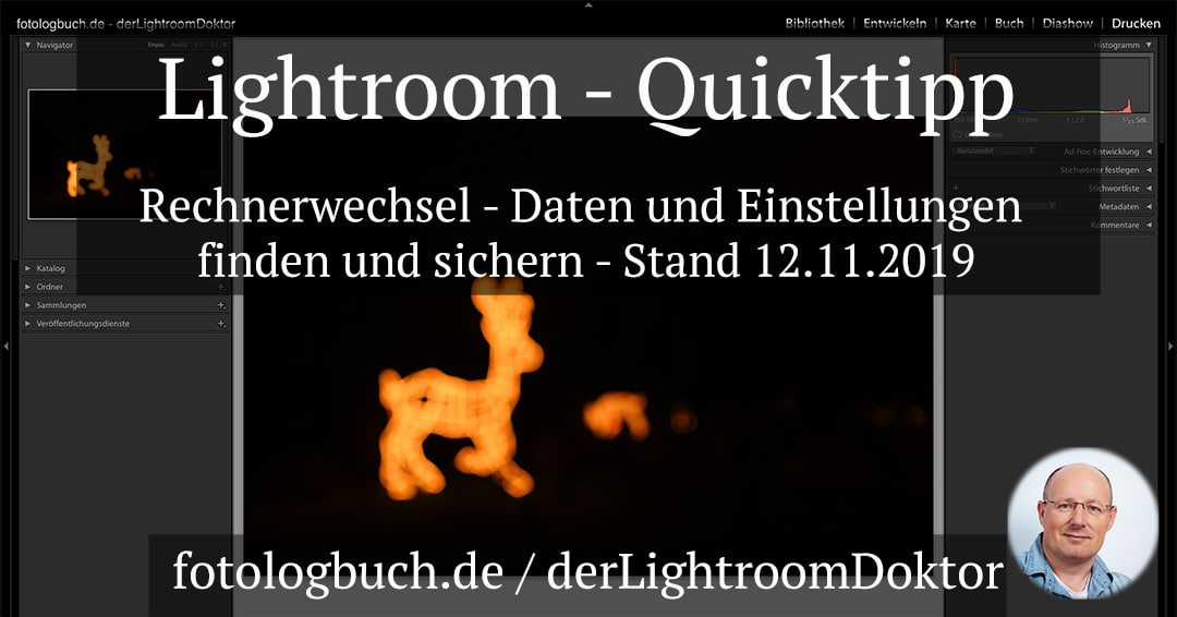 Lightroom Quicktipp – Rechnerwechsel Daten und Einstellungen finden und sichern (Stand 12.11.2019)