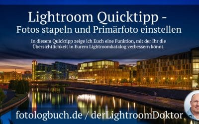 Lightroom Quicktipp - Fotos stapeln und Primärfoto einstellen, (Foto copyright - Frank Weber - Berlin - fotologbuch.de)