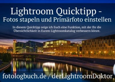 Lightroom Quicktipp – Fotos stapeln und Primärfoto einstellen