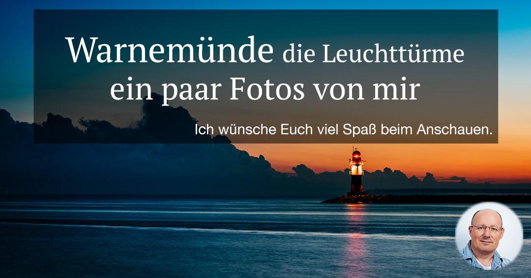 Ein paar Fotos von den Leuchttürmen in Warnemünde