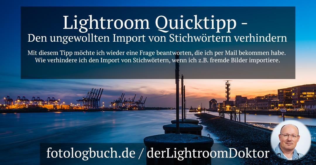 Lightroom Quicktipp – Den ungewollten Import von Stichwörtern verhindern