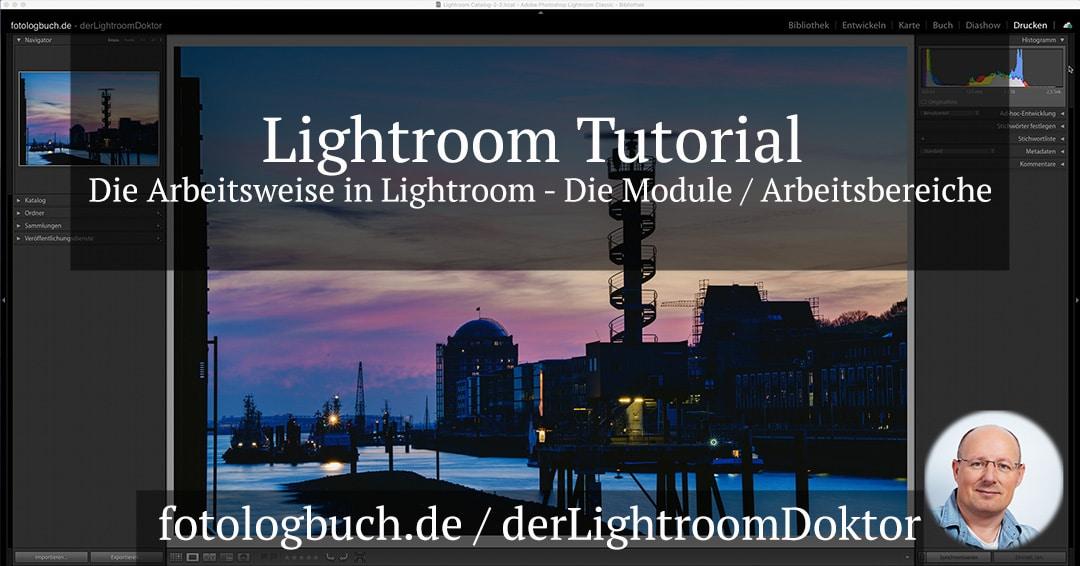 Lightroom Tutorial – Die Arbeitsweise in Lightroom – Die Module / Arbeitsbereiche