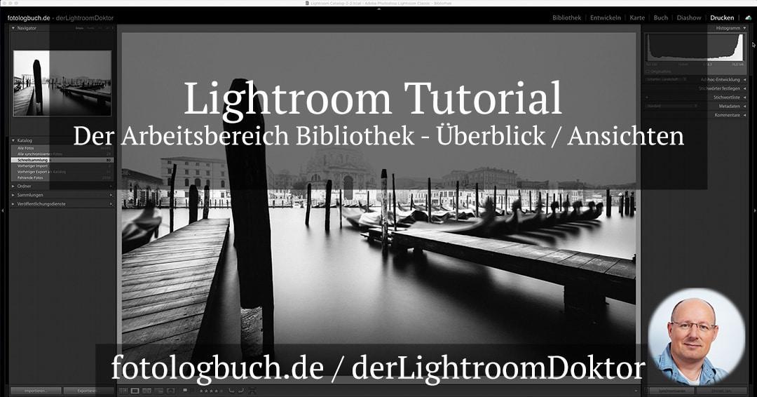 Lightroom Tutorial – Der Arbeitsbereich Bibliothek – Überblick / Ansichten