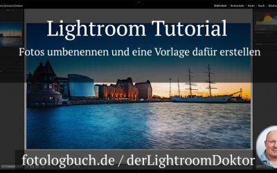 Lightroom Tutorial - Fotos umbenennen und eine Vorlage dafür erstellen
