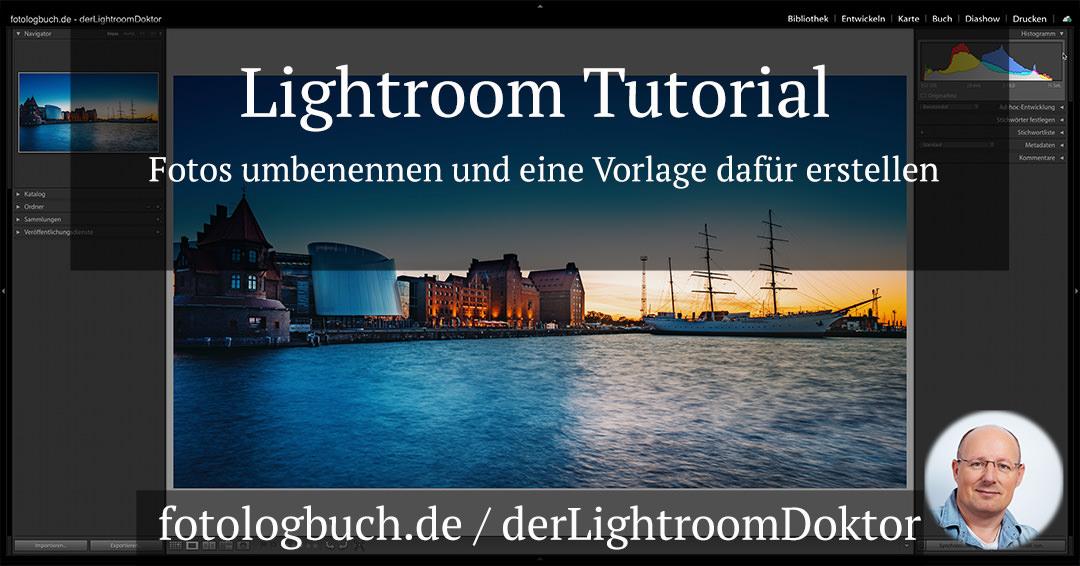 Lightroom Tutorial – Fotos umbenennen und eine Vorlage dafür erstellen