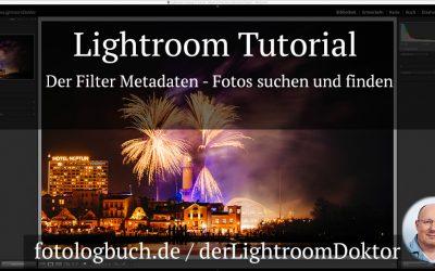 Lightroom Tutorial - Der Filter Metadaten - Fotos suchen und finden