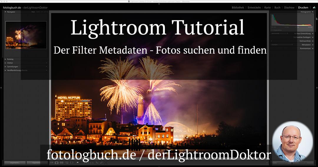 Lightroom Tutorial – Der Filter Metadaten – Fotos suchen und finden