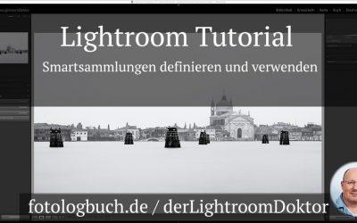 Lightroom Tutorial - Smartsammlungen definieren und verwenden