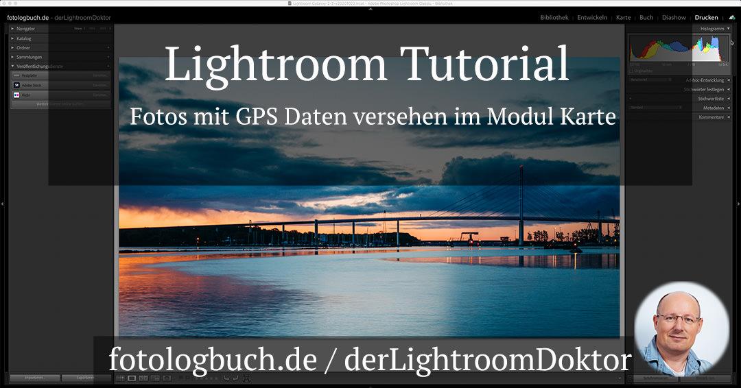 Lightroom Tutorial – Fotos mit GPS Daten versehen im Modul Karte