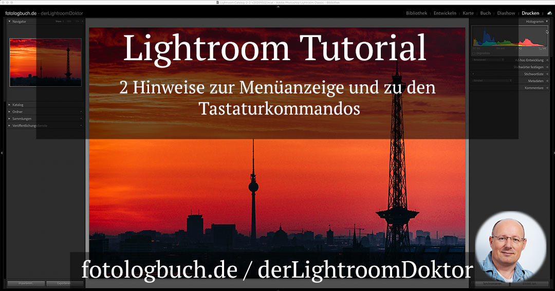 Lightroom Tutorial – 2 Hinweise zur Menüanzeige und zu den Tastaturkommandos