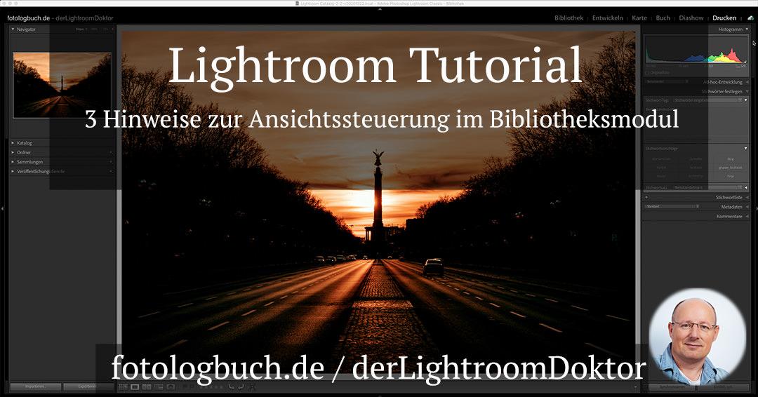 Lightroom Tutorial – 3 Hinweise zur Ansichtssteuerung im Bibliotheksmodul