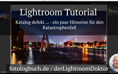 Lightroom Tutorial - Katalog defekt ... - ein paar Hinweise für den Katastrophenfall