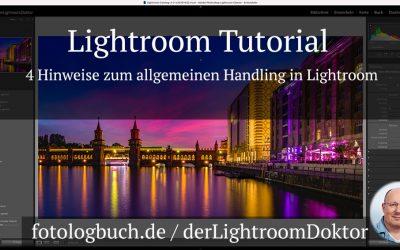 Lightroom Tutorial - 4 Hinweise zum allgemeinen Handling in Lightroom
