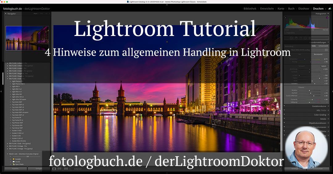 Lightroom Tutorial – 4 Hinweise zum allgemeinen Handling in Lightroom