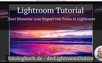 Lightroom Tutorial - Zwei Hinweise zum Import von Fotos in Lightroom