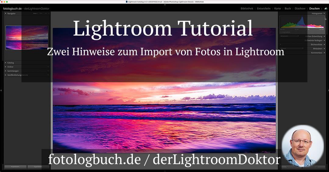 Lightroom Tutorial – Zwei Hinweise zum Import von Fotos in Lightroom