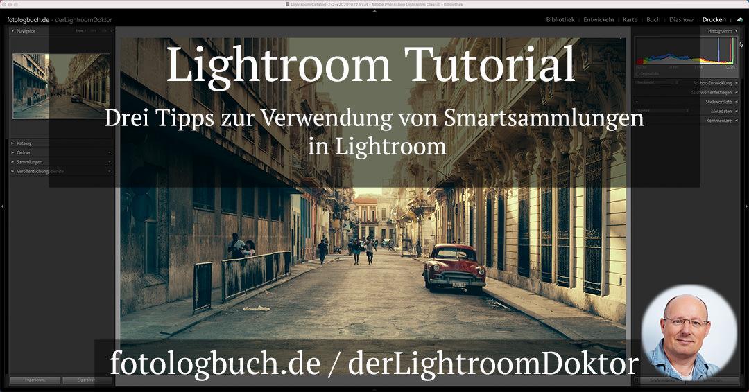 Lightroom Tutorial – Drei Tipps zur Verwendung von Smartsammlungen in Lightroom