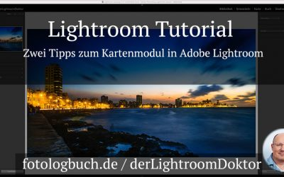 Lightroom Tutorial - Zwei Tipps zum Kartenmodul in Adobe Lightroom