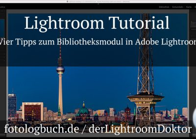 Lightroom Tutorial – Vier Tipps zum Bibliotheksmodul in Adobe Lightroom