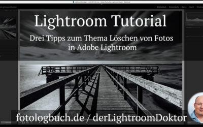 Lightroom Tutorial - Drei Tipps zum Thema Löschen von Fotos in Adobe Lightroom