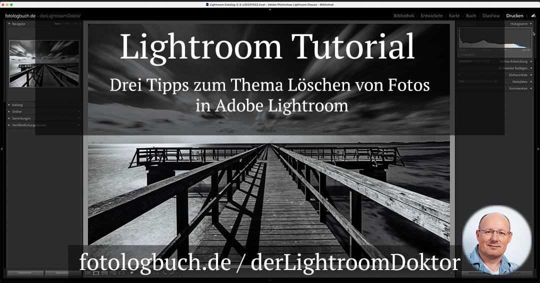 Lightroom Tutorial – Drei Tipps zum Thema Löschen von Fotos in Adobe Lightroom