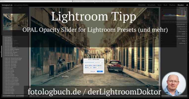 Lightroom Tipp – OPAL Opacity Slider for Lightroom Presets (und mehr)