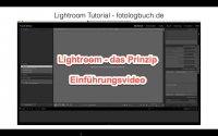 Lightroom – Tutorial – Vorbemerkungen und das Prinzip Lightroom