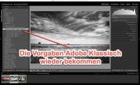 Lightroom – Expertentipp – Die Vorgaben Adobe Klassisch wieder bekommen
