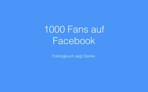 Fotologbuch sagt Danke für 1000 Fans auf Facebook