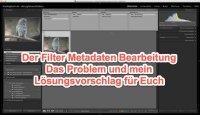 Lightroom – Expertentipp – Probleme mit dem Filter Bearbeitung und meine Alternative
