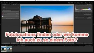Fotografie Tipp  – Fotolocations finden und Weg dahin planen