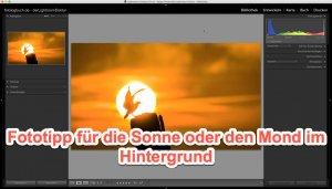 Fototipp für die Sonne oder den Mond im Hintergrund