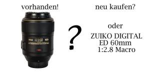 Vergleich Makroobjektiv Nikon 105mm und ZUIKO 60mm